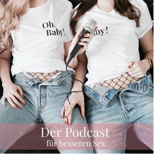 Oh, Baby! Der Podcast für besseren Sex